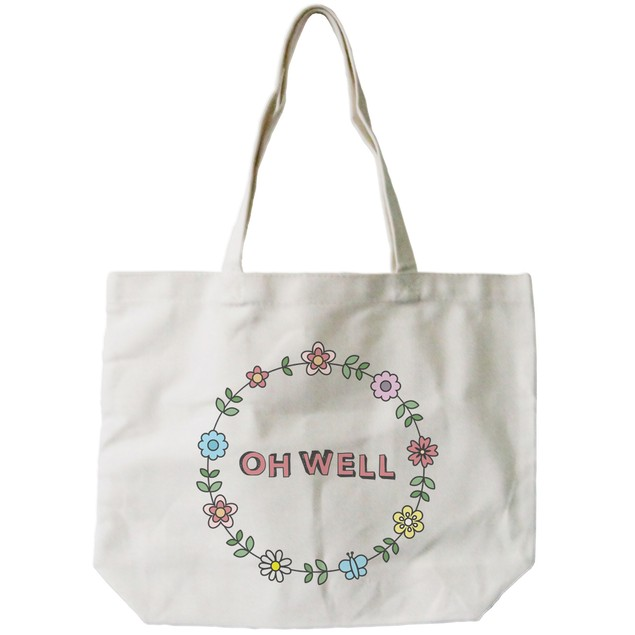 """Floral Design """"Oh Well"""" Canvas Tote Bag"""