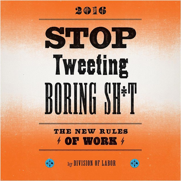 Stop Tweeting Boring Sh**: The New Rules of Work, More Humor by Chronicle B