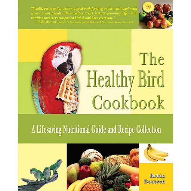 The Healthy Bird Cookbook, Birds by TFH Publications