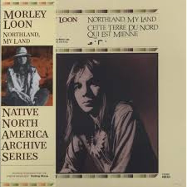Morley Loon – Northland My Land Limited Edition Vinyl