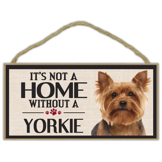 "It's Not a Home Without a Yorkie Wood Sign Dog 5"" x 10""  Puppy Imagine This"