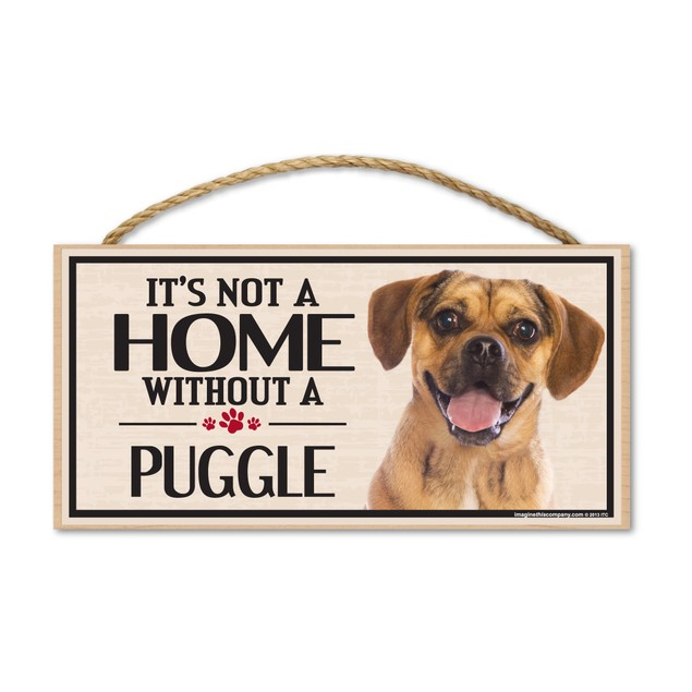 """It's Not A Home Without A Puggle, 10"""" x 5"""""""