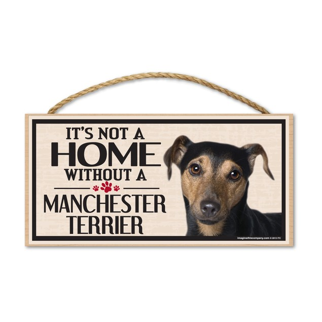 """It's Not A Home Without A Manchester Terrier, 10"""" x 5"""""""