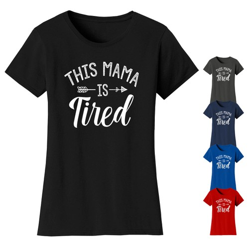 Women's This Mama Is Tired T-Shirts
