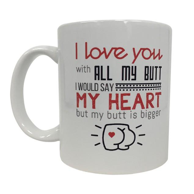 I Love You With All My Butt 11 oz Coffee Mug