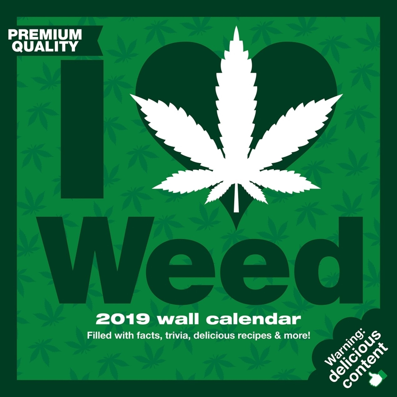 I Love Weed 2019 Wall Calendar, Mature Humor by Calendars