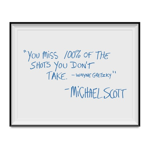 You Miss 100% Of Shots You Don't Take Michael Scott Poster 11 x 17