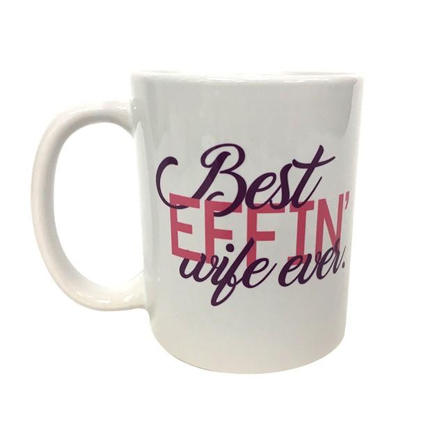 Best Effin Wife Ever 11 oz Coffee Mug