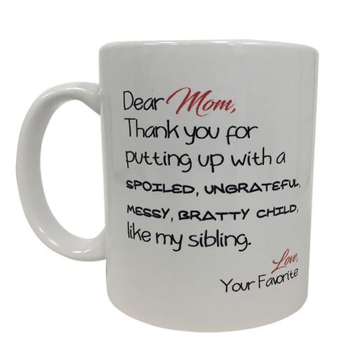 Dear Mom, Love Your Favorite Child 11 oz Coffee Mug