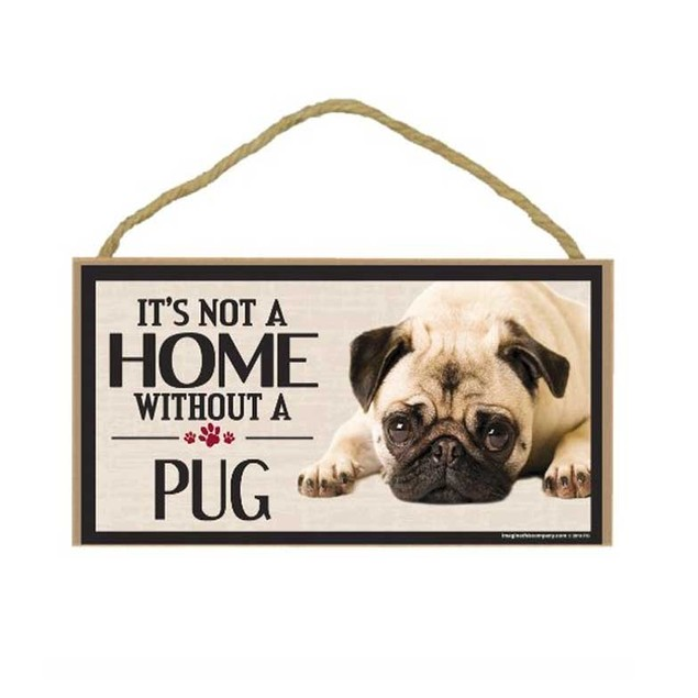 "It's Not A Home Without A Pug Wood Sign Dog 5"" x 10"" Imagine This Puppy"