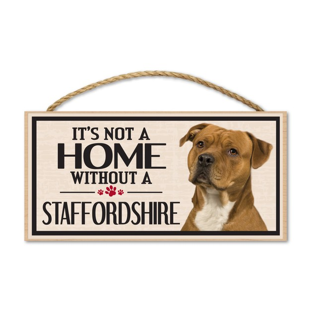 "It's Not A Home Without A Staffordshire, 10"" x 5"""