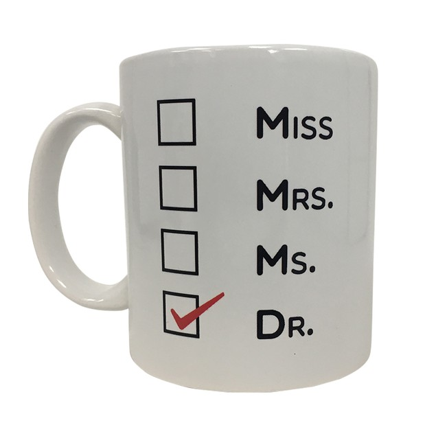 Miss Mrs. Ms. Dr. 11 oz Coffee Mug