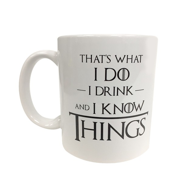 That's What I Do I Drink and I Know Things 11 oz Coffee Mug