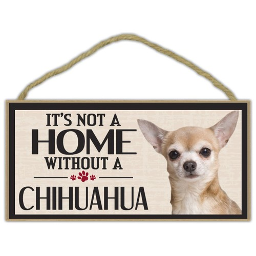 """It's Not a Home Without a Chihuahua Wood Sign Dog 5"""" x 10"""" Imagine This"""