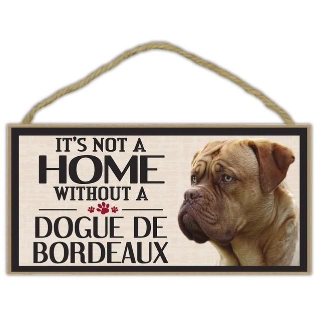 It's Not A Home Without a Dogue De Bordeaux Wood Sign