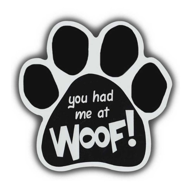 You Had Me At Woof Paw Magnet