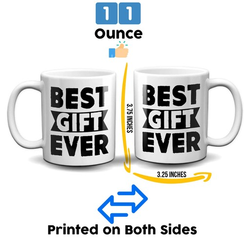 Best Gift Ever 11 Ounce Coffee Mug