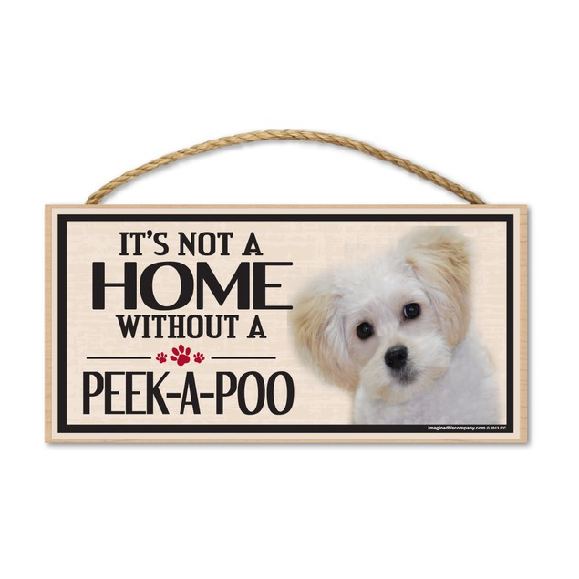 """It's Not A Home Without A Peek-A-Poo, 10"""" x 5"""""""