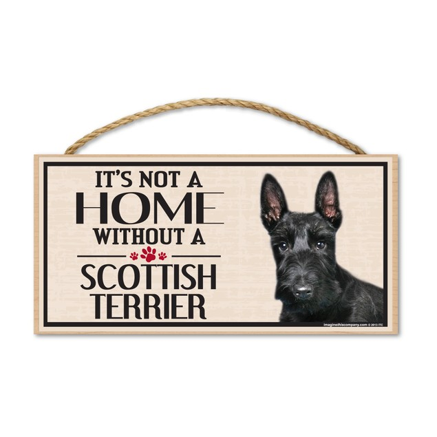 """It's Not A Home Without A Scottish Terrier, 10"""" x 5"""""""