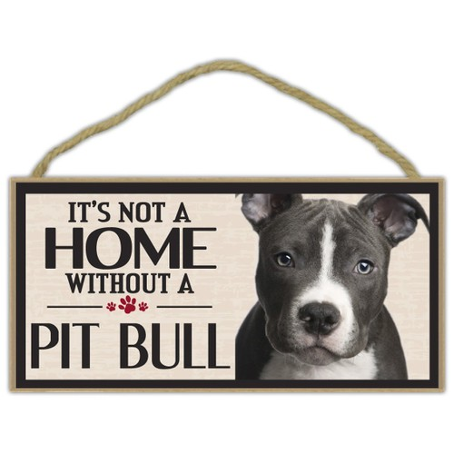 """It's Not a Home Without a Pit Bull Wood Sign  Dog 5"""" x 10"""" Imagine This"""