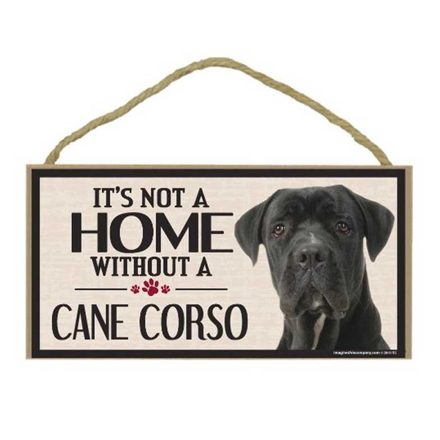 "It's Not A Home Without a Cane Corso Wood Sign Dog 5"" x 10"" Imagine This"