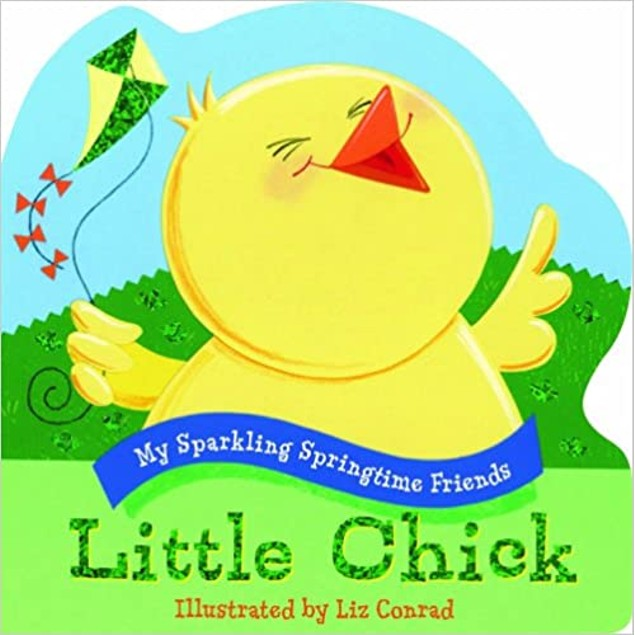 Little Chick (My Sparkling Springtime Friends) Board book