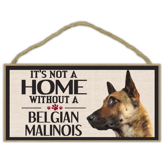 It's Not a Home Without a Belgian Malinois Wood Sign