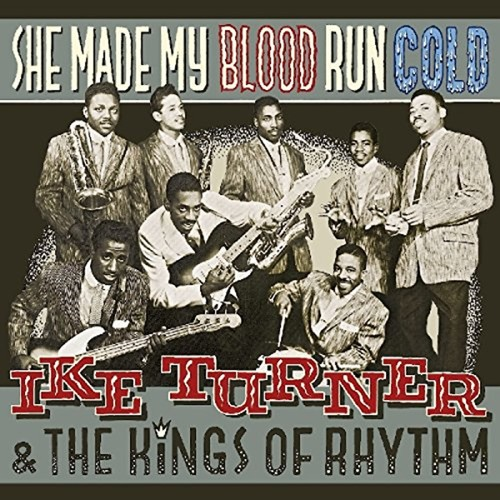 Ike Turner And The Kings Of Rhythm – She Made My Blood Run Cold Vinyl