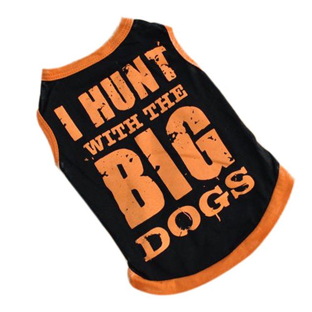 I Hunt with the Big Dogs Dog Shirt