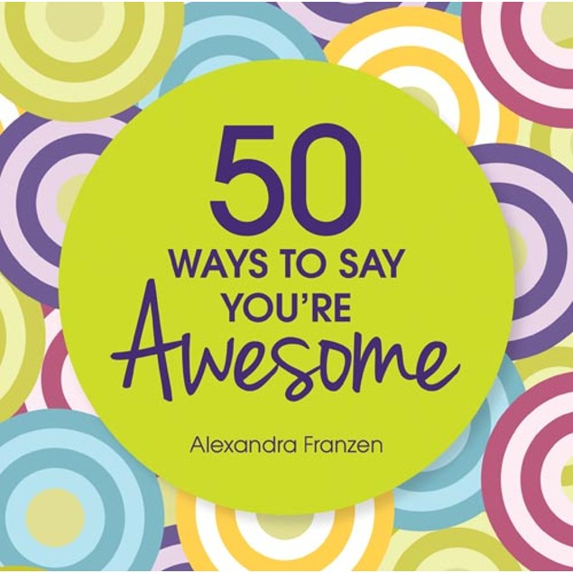 50 Ways to Say You're Awesome Book, Women's Interests by Sourcebooks