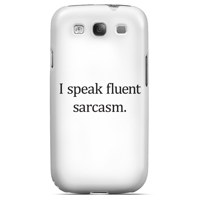 I Speak Fluent Sarcasm for Samsung Galaxy S3