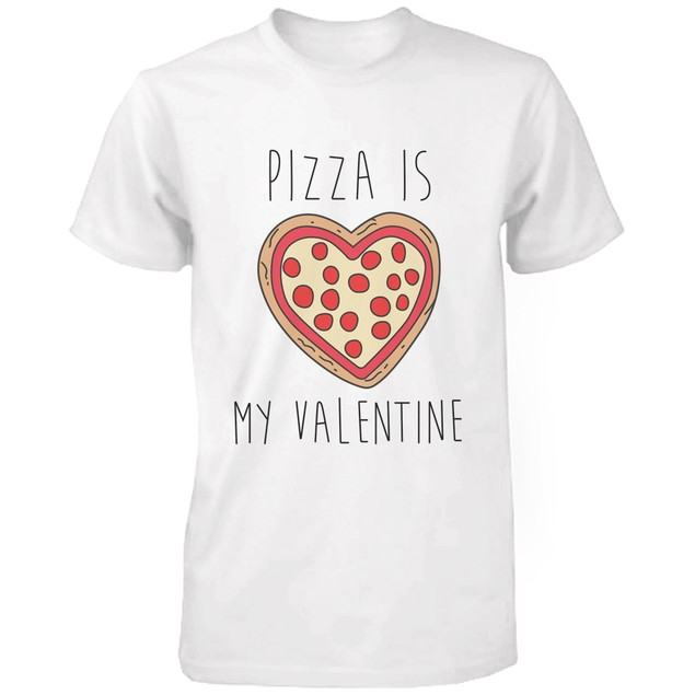 Pizza Is My Valentine Funny Graphic Tee- White Cotton T-Shirt