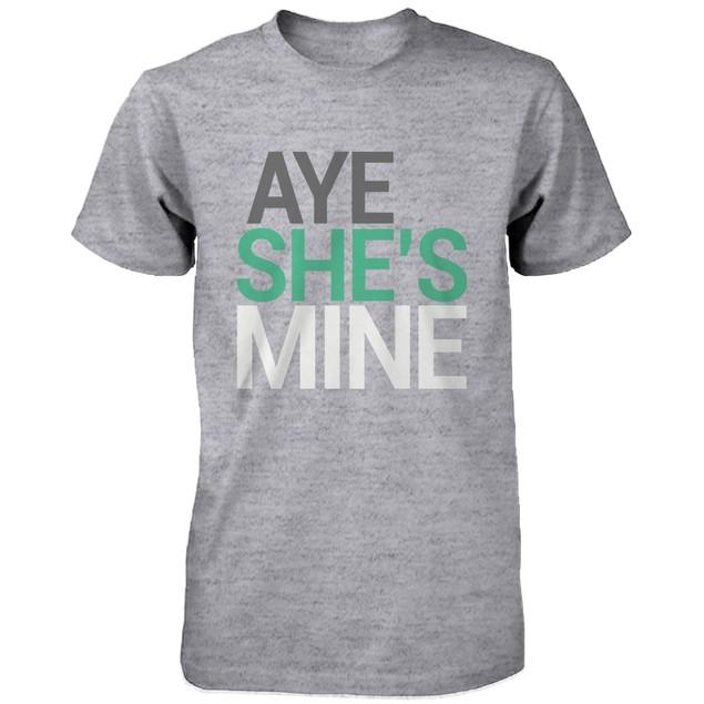 Matching Couple Shirts - Aye She's / He's Mine Grey Cotton Graphic T-shirts