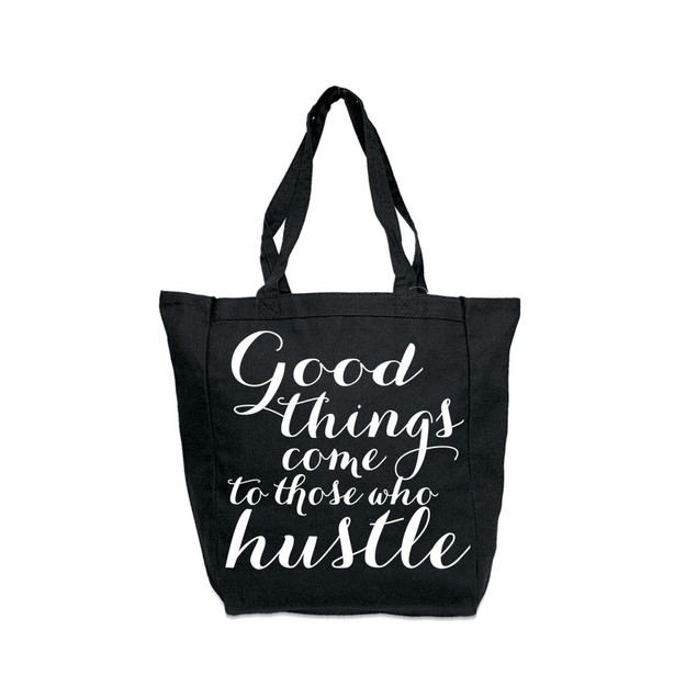 Good Things Come to Those Who Hustle Black Tote Bag