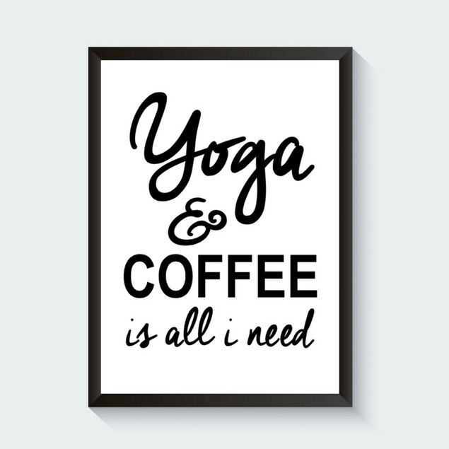 Yoga and Coffee Is All I Need - Free Digital Print