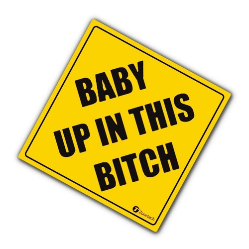 "Zone Tech ""Baby Up In This Bitch"" Car Window Bumper Car Reflective Sticker"