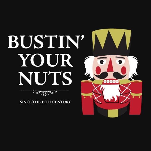 Nutcracker Bustin' Your Nuts T-Shirt